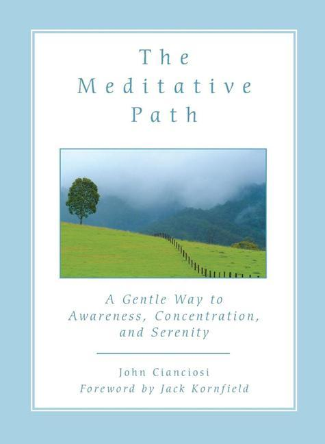 The Meditative Path: A Gentle Way to Awareness, Concentration, and Serenity als Taschenbuch