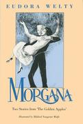 Morgana: Two Stories from the Golden Apples
