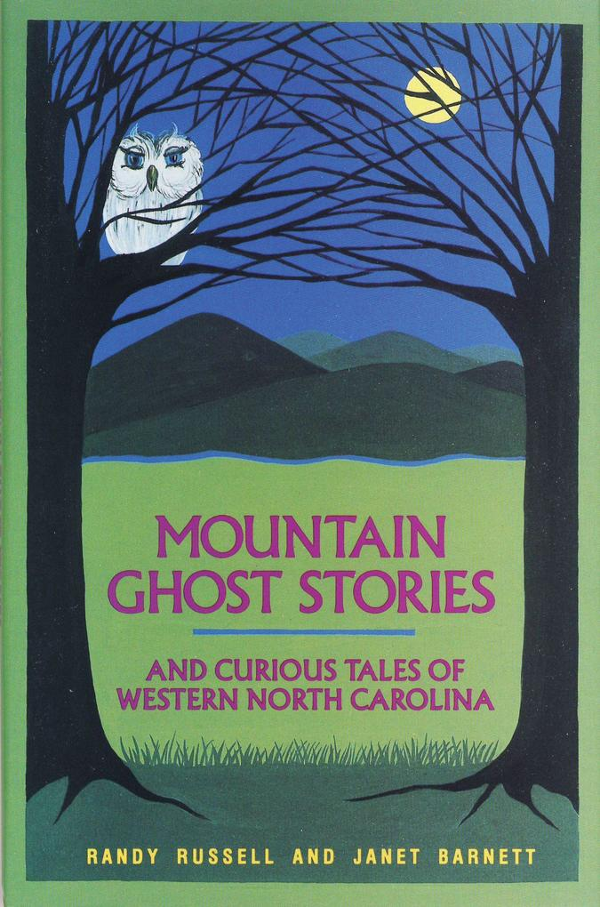 Mountain Ghost Stories and Curious Tales of Western North Carolina als Buch