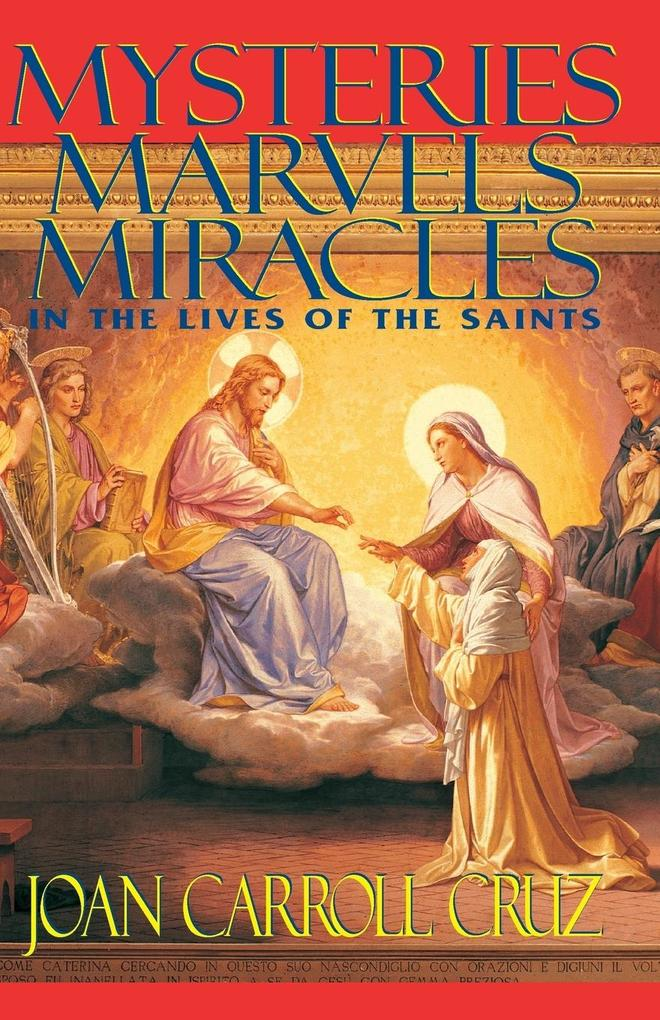 Mysteries, Marvels and Miracles: In the Lives of the Saints als Taschenbuch