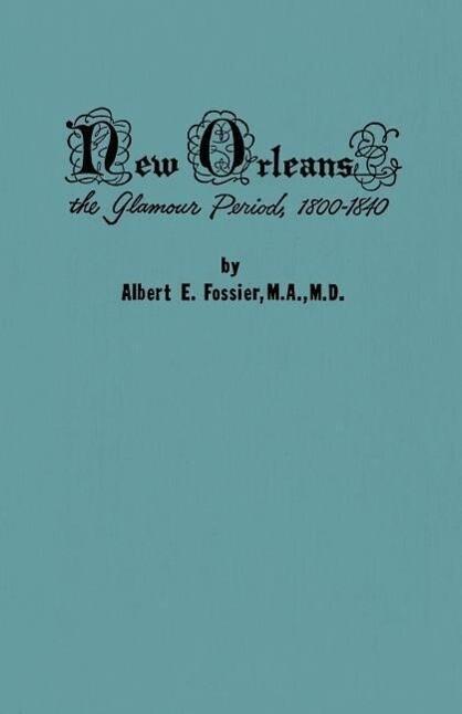 New Orleans: The Glamour Period, 1800-1840 als Taschenbuch