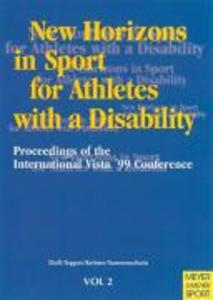 New Horizons in Sport for Athletes with a Disability: Proceedings of the International Vista 99' Conference als Taschenbuch