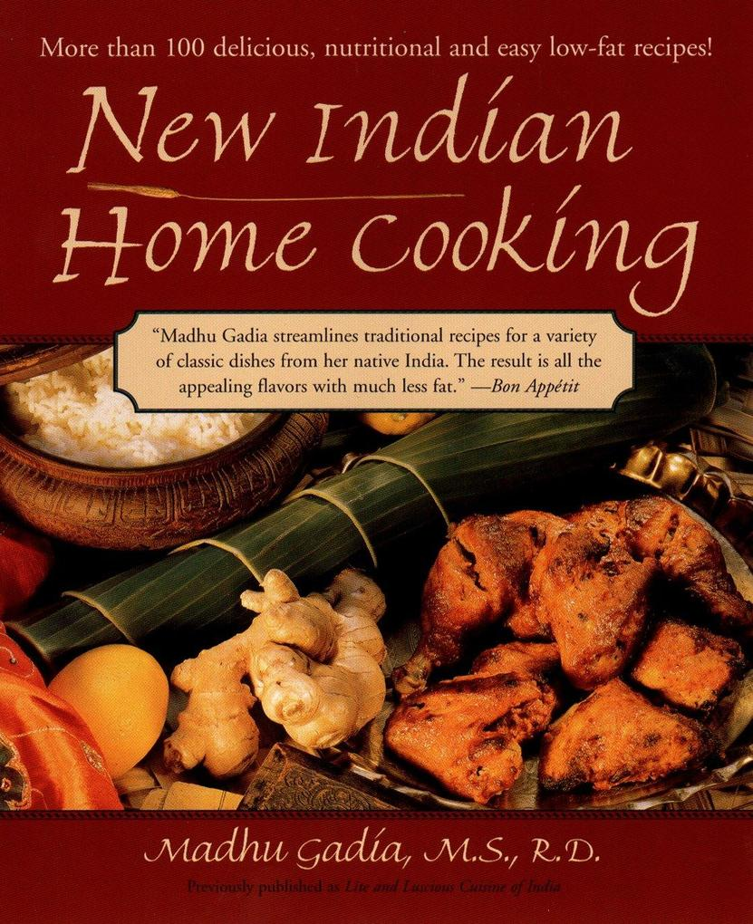 New Indian Home Cooking: More Than 100 Delicioius, Nutritional, and Easy Low-Fat Recipes! als Taschenbuch
