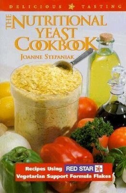 The Nutritional Yeast Cookbook: Featuring Red Star's Vegetarian Support Formula Flakes als Taschenbuch