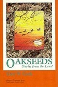 Oakseeds: Stories from Land