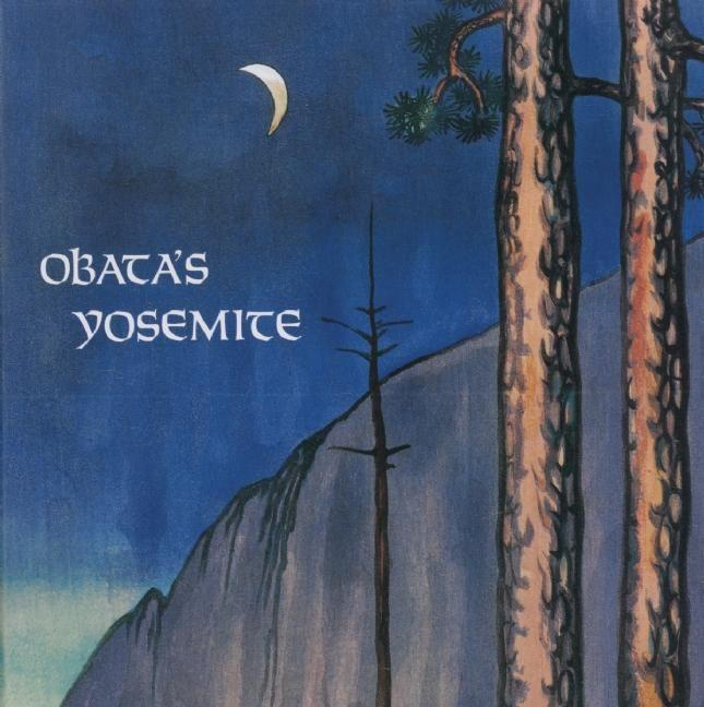 Obata's Yosemite: Art and Letters of Obata from His Trip to the High Sierra in 1927 als Taschenbuch
