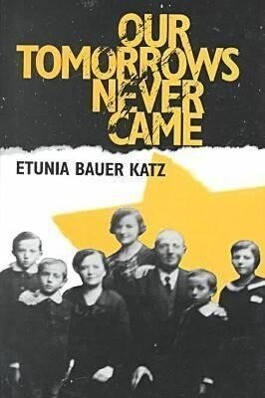 Our Tomorrows Never Came als Buch