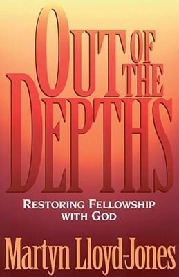 Out of the Depths: Restoring Fellowship with God als Taschenbuch