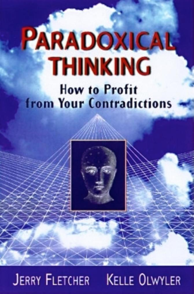 Paradoxical Thinking: How to Profit from Your Contradictions als Buch (gebunden)
