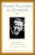 Pierre Teilhard de Chardin: Writings