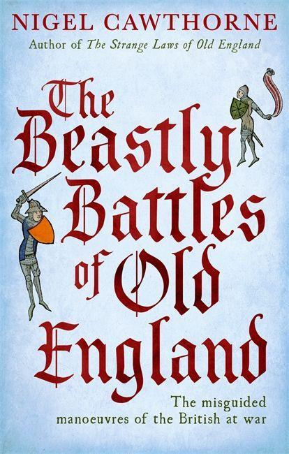 The Beastly Battles Of Old England als Taschenbuch