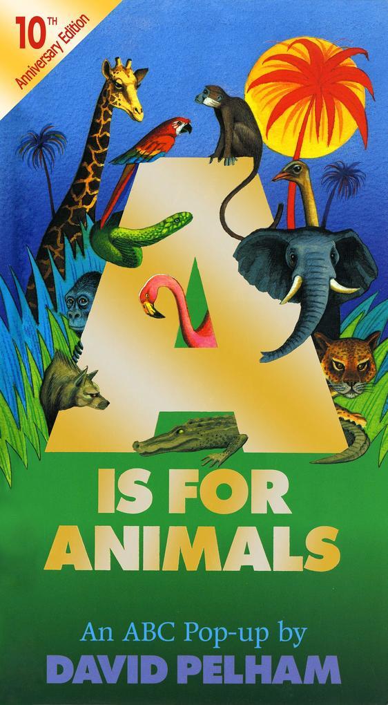 A is for Animals: 10th Anniversary Edition als Buch (gebunden)