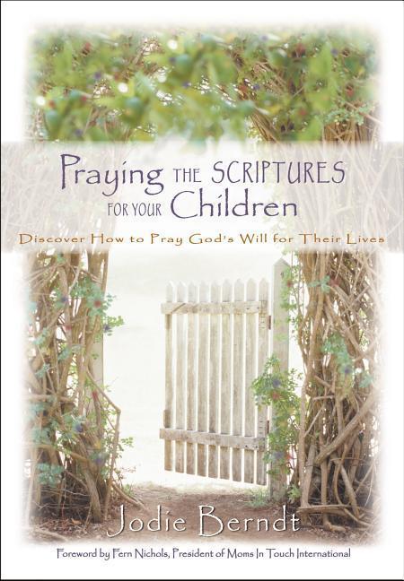 Praying the Scriptures for Your Children als Buch (gebunden)