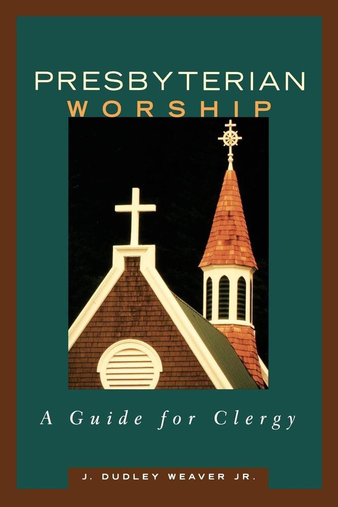 Presbyterian Worship: A Guide for Clergy als Taschenbuch