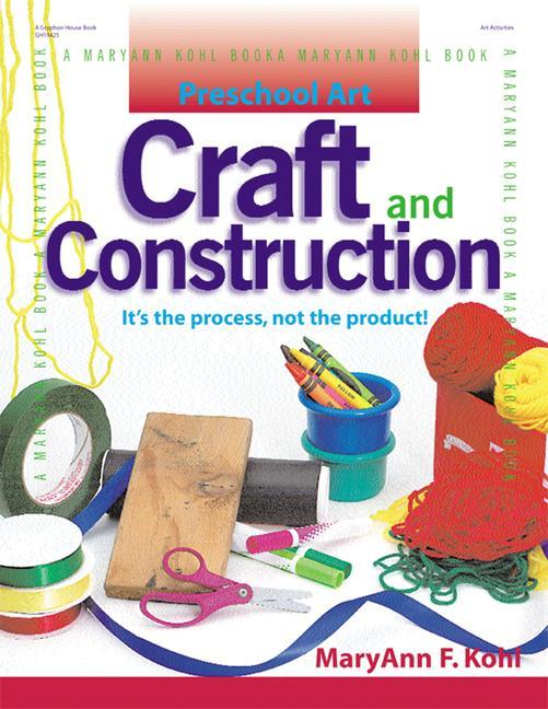 Craft and Construction: It's the Process, Not the Product! als Taschenbuch