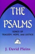 The Psalms: Songs of Tragedy, Hope, and Justice