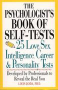 Psychologist's Book of Self-Test: 25 Love, Sex, Intelligence, Career, and Personality Tests