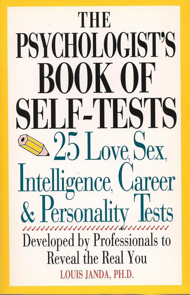 Psychologist's Book of Self-Test: 25 Love, Sex, Intelligence, Career, and Personality Tests als Taschenbuch