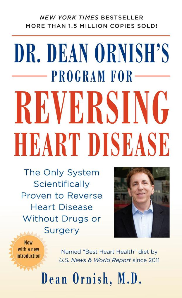 Dr. Dean Ornish's Program for Reversing Heart Disease: The Only System Scientifically Proven to Reverse Heart Disease Without Drugs or Surgery als Taschenbuch