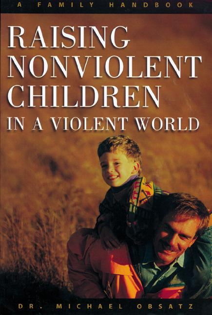 Raising Non-violent Children in a Violent World als Taschenbuch