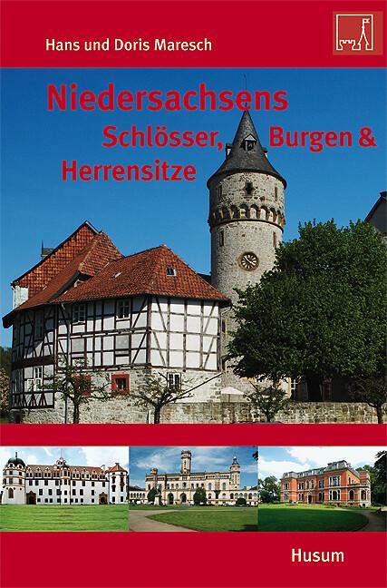 Niedersachsens Schlösser, Burgen & Herrensitze als Buch