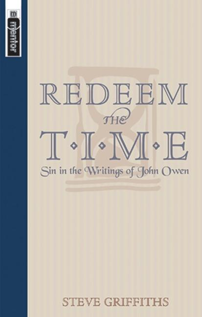 Redeem the Time: Sin in the Writings of John Owen als Taschenbuch