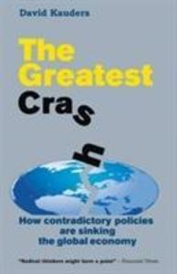 The Greatest Crash: How Contradictory Policies Are Sinking the Global Economy als Taschenbuch
