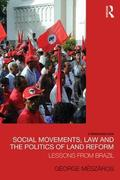 Social Movements, Law and the Politics of Land Reform