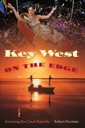Key West on the Edge: Inventing the Conch Republic