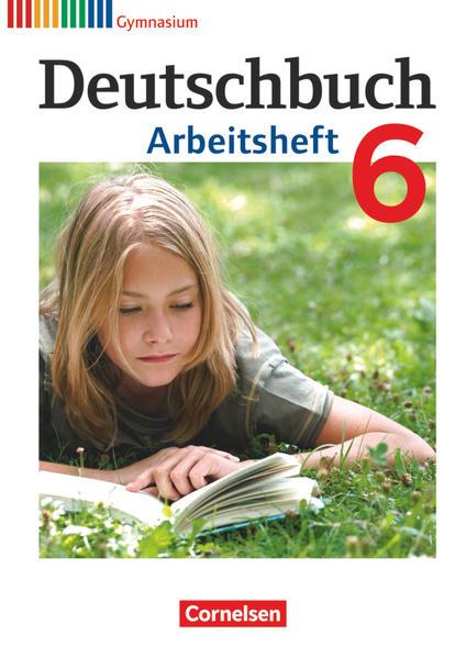 Deutschbuch 6. Schuljahr. Arbeitsheft mit Lösungen. Gymnasium Allgemeine Ausgabe als Buch (kartoniert)