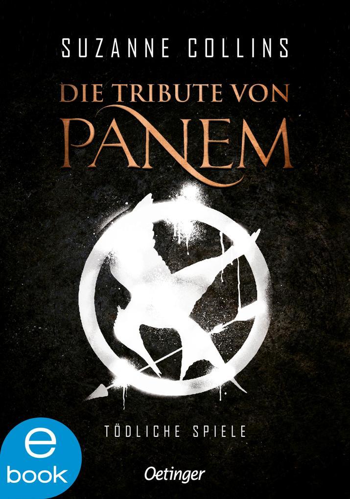 Die Tribute von Panem 1. Tödliche Spiele als eBook epub