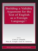 Building a Validity Argument for the Test of English as a Foreign Language(TM)