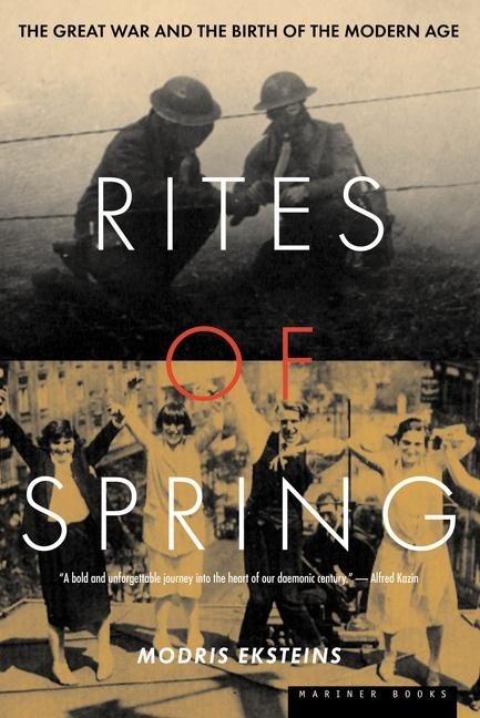 Rites of Spring: The Great War and the Birth of the Modern Age als Taschenbuch