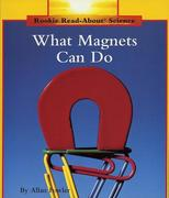 What Magnets Can Do (Rookie Read-About Science: Physical Science: Previous Editions)