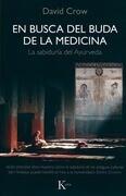 En Busca del Buda de la Medicina: La Sabiduria del Ayurveda = In Search of Medicine Buddha