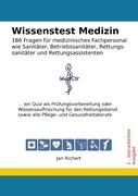 Wissenstest Medizin - 186 Fragen für medizinisches Fachpersonal wie Sanitäter, Betriebssanitäter, Re