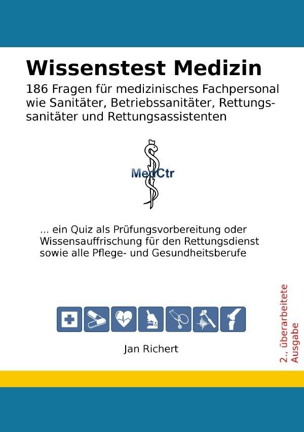 Wissenstest Medizin - 186 Fragen für medizinisches Fachpersonal wie Sanitäter, Betriebssanitäter, Re als Buch