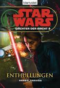 Star Wars. Wächter der Macht 8. Enthüllungen