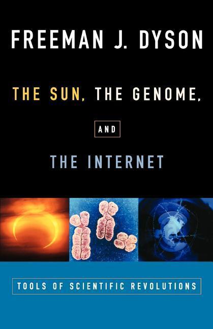 The Sun, the Genome, and the Internet: Tools of Scientific Revolutions als Taschenbuch