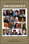 Reframing the Practice of Philosophy: Bodies of Color, Bodies of Knowledge