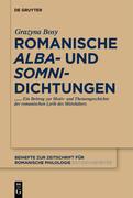 Romanische 'alba'- und 'somni'-Dichtungen