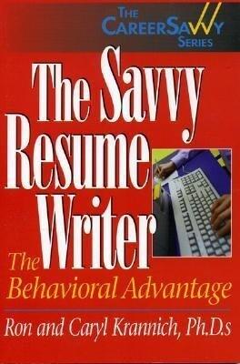 The Savvy Resume Writer: The Behavioral Advantage als Taschenbuch