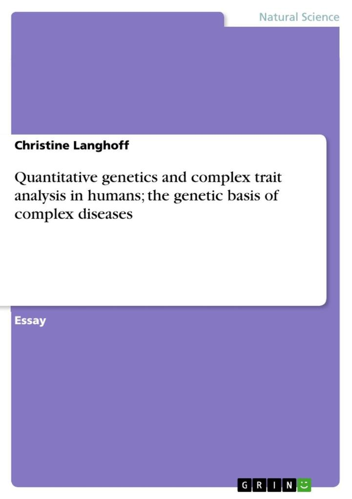 Quantitative genetics and complex trait analysis in humans; the genetic basis of complex diseases als eBook epub