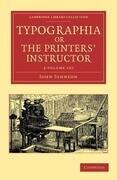 Typographia, or The Printers' Instructor 2 Volume Set