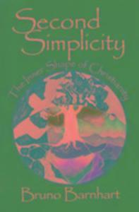 Second Simplicity: Toward a Rebirth of Wisdom als Taschenbuch