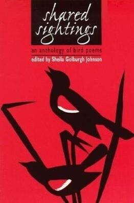 Shared Sightings: An Anthology of Bird Poems als Taschenbuch