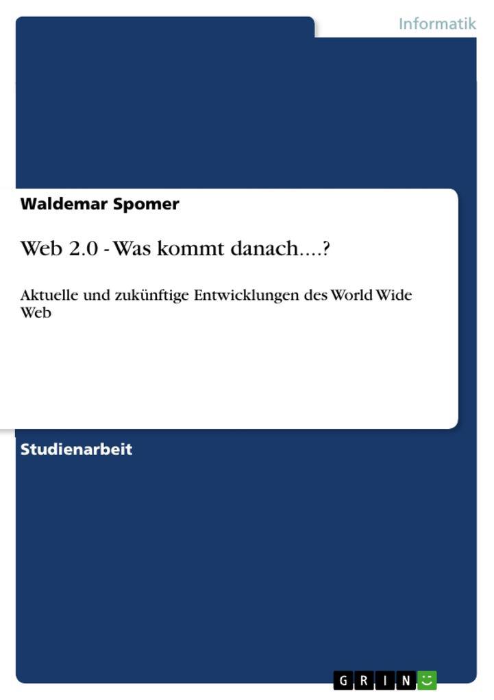 Web 2.0 - Was kommt danach....? als eBook pdf