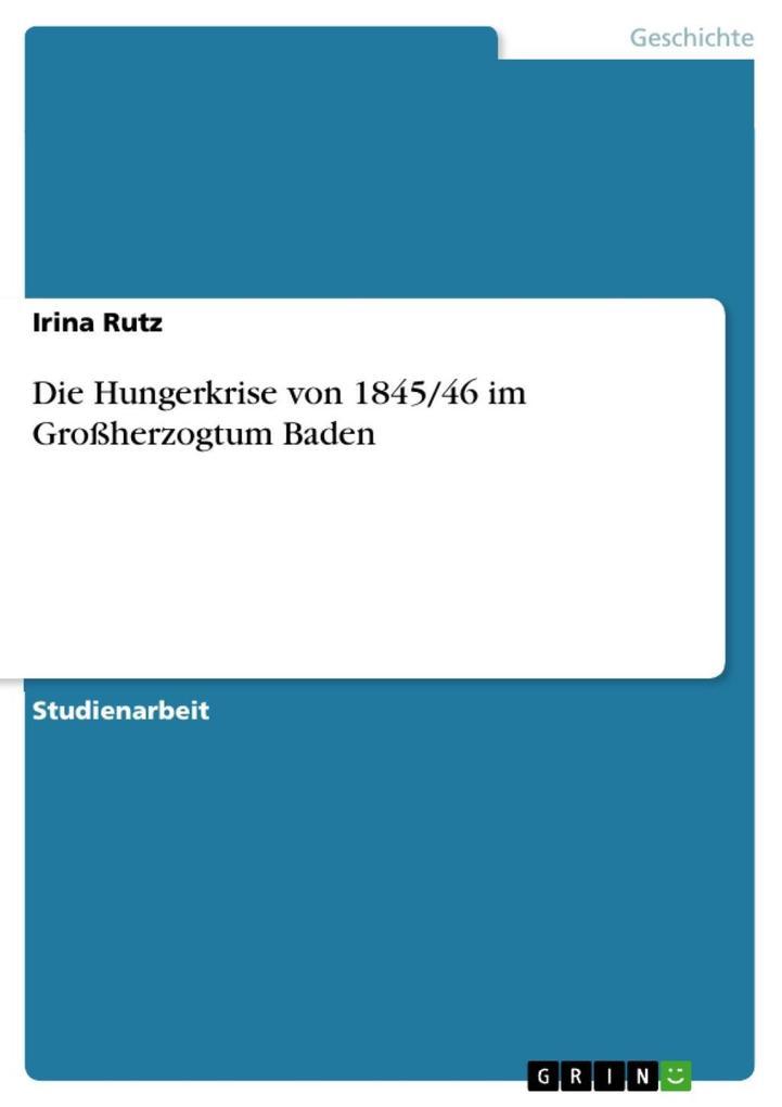 Die Hungerkrise von 1845/46 im Großherzogtum Baden als eBook epub