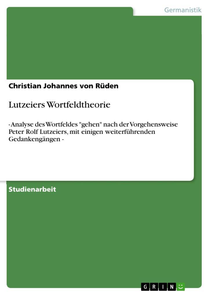 Lutzeiers Wortfeldtheorie als eBook pdf