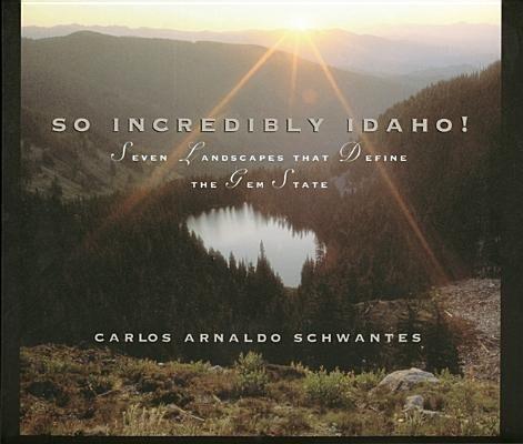 So Incredibly Idaho: Seven Landscapes That Define the Gem State als Buch (gebunden)